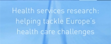 Future priorities for health services research in Europe